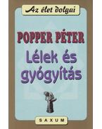 Lélek és gyógyítás - Popper Péter