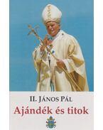 Ajándék és titok - II. János Pál