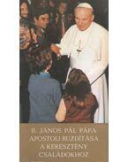 II. János Pál pápa apostoli buzdítása a keresztény családokhoz - II. János Pál