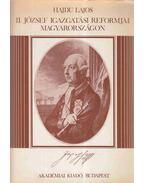 II. József igazgatási reformjai Magyarországon - Hajdu Lajos