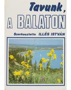 Tavunk, a Balaton - Illés István