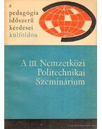 A III. Nemzetközi Politechnikai Szeminárium - Illés Lajosné