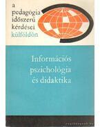 Információs pszichológia és didaktika - Illés Lajosné