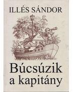 Búcsúzik a kapitány - Illés Sándor
