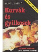 Kurvák és gyilkosok - Illisz L. László