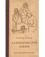 A csudafurulyás juhász - Illyés Gyula