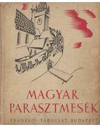 Magyar parasztmesék - Illyés Gyula, Ortutay Gyula
