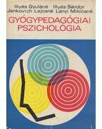 Gyógypedagógiai pszichológia - Illyés Sándor, Illyés Gyuláné, Jankovich Lajosné, Lányi Miklósné