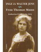 Frau Thomas Mann - Inge Jens, Walter Jens
