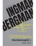 Munkanapló I. - 1955-1974 - Ingmar Bergman