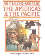 Folk Tales and Fables of the Americas and the Pacific - INGPEN, ROBERT