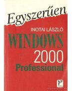 Egyszerűen Windows 2000 Professional - Inotai László