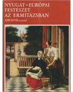 Nyugat-Európai festészet az Ermitázsban XIII-XVIII. század - Irina Fresko