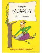 Murphy és a munka - Iron, Jeremy