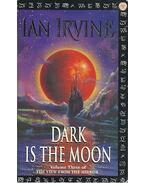 Dark is the Moon - IRVINE, IAN