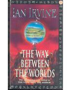 The Way Between the Worlds - IRVINE, IAN