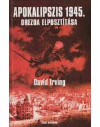 Apokalipszis 1945. - Irving, David