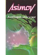 A csillagok, akár a por - Isaac Asimov