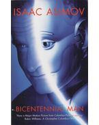 The Bicentennial Man - Isaac Asimov