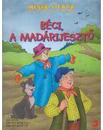Béci, a madárijesztő - Isabella Camino, Delphine Lacarron