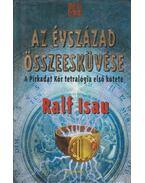 Az évszázad összeesküvése - Isau, Ralf