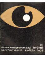 IV. Észak-Magyarországi területi képzőművészeti kiállítás, 1968