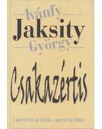 Csakazértis - Ivánfy Jaksity György