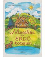 Meseház az erdő közepén - Ivánfy Jaksity György