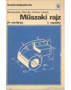 Műszaki rajz (A variáns) - Ivánka László, Biszterszky Elemér