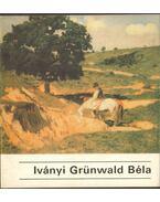 Iványi Grünwald Béla 1867-1940 - Szatmári Gizella