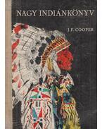 Nagy indiánkönyv - J. F. Cooper