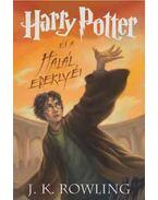 Harry Potter és a Halál ereklyéi - J. K. Rowling