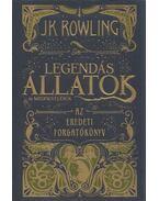 Legendás állatok és megfigyelésük - J. K. Rowling