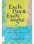 Each Day& Each Night - J. Philip Newell