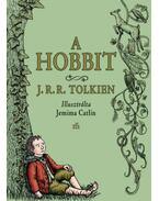 A Hobbit - Jemima Catlin illusztrációival - J. R. R. Tolkien