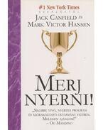 Merj nyerni! - Jack Canfield, Mark Victor Hansen