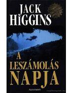 A leszámolás napja - Jack Higgins