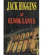 Az elnök lánya - Jack Higgins