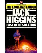 East of Desolation - Jack Higgins