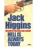 Hell Is Always Today - Jack Higgins