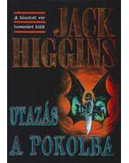 Utazás a pokolba - Jack Higgins