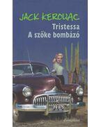 Tristessa / A szőke bombázó - Jack KEROUAC