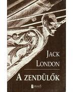 A zendülők - Jack London