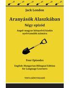 Aranyásók Alaszkában - Angol-magyar kétnyelvű kiadás nyelvtanulók számára - Jack London