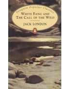 White Fang and the Call of the Wild - Jack London