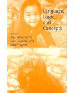 Language, Logic, and Concepts - JACKENDOFF, RAY – BLOOM, PAUL – WYNN, KAREN (ed)