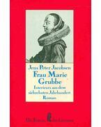 Frau Marie Grubbe - Interieurs aus dem siebzehnten Jahrhundert - Jacobsen, Jens Peter