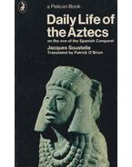 Daily Life of the Aztecs - Jacques Soustelle