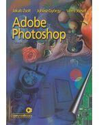 Adobe Photoshop - Jakab Zsolt, Juhász György, Vémi József