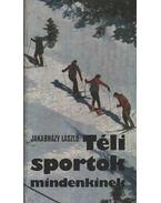 Téli sportok mindenkinek - Jakabházy László